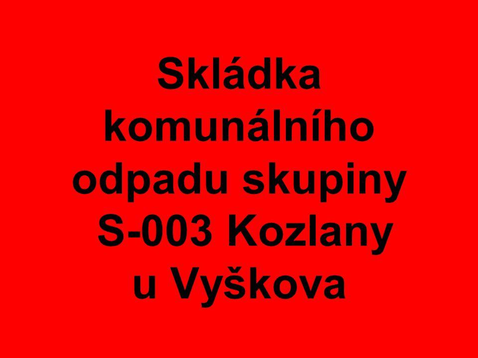 Skládka komunálního odpadu skupiny S-003 Kozlany u Vyškova