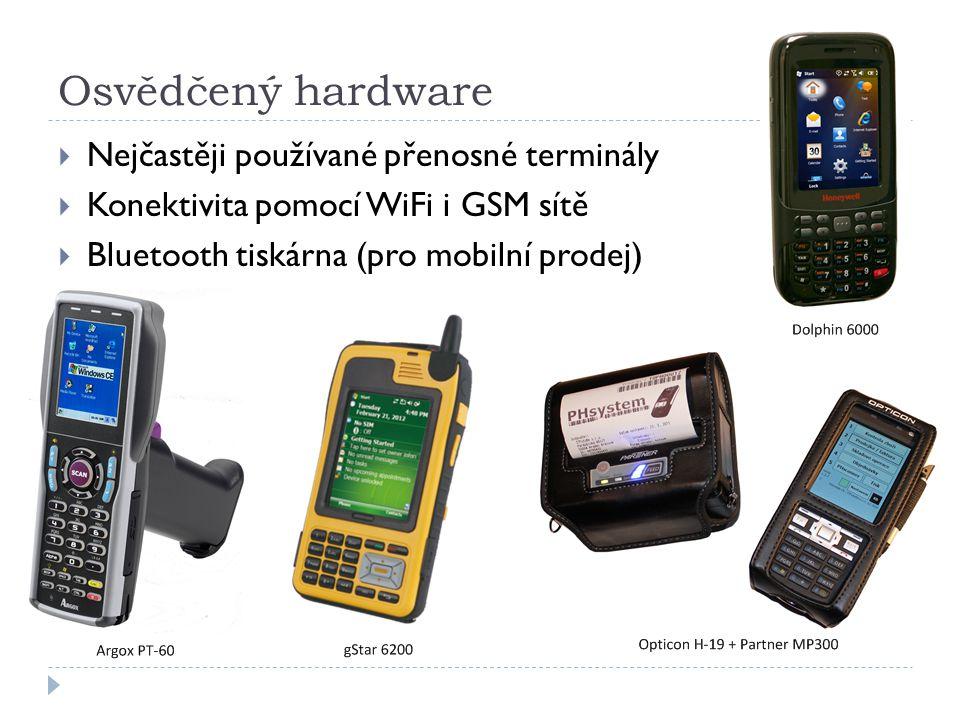 Osvědčený hardware  Nejčastěji používané přenosné terminály  Konektivita pomocí WiFi i GSM sítě  Bluetooth tiskárna (pro mobilní prodej)