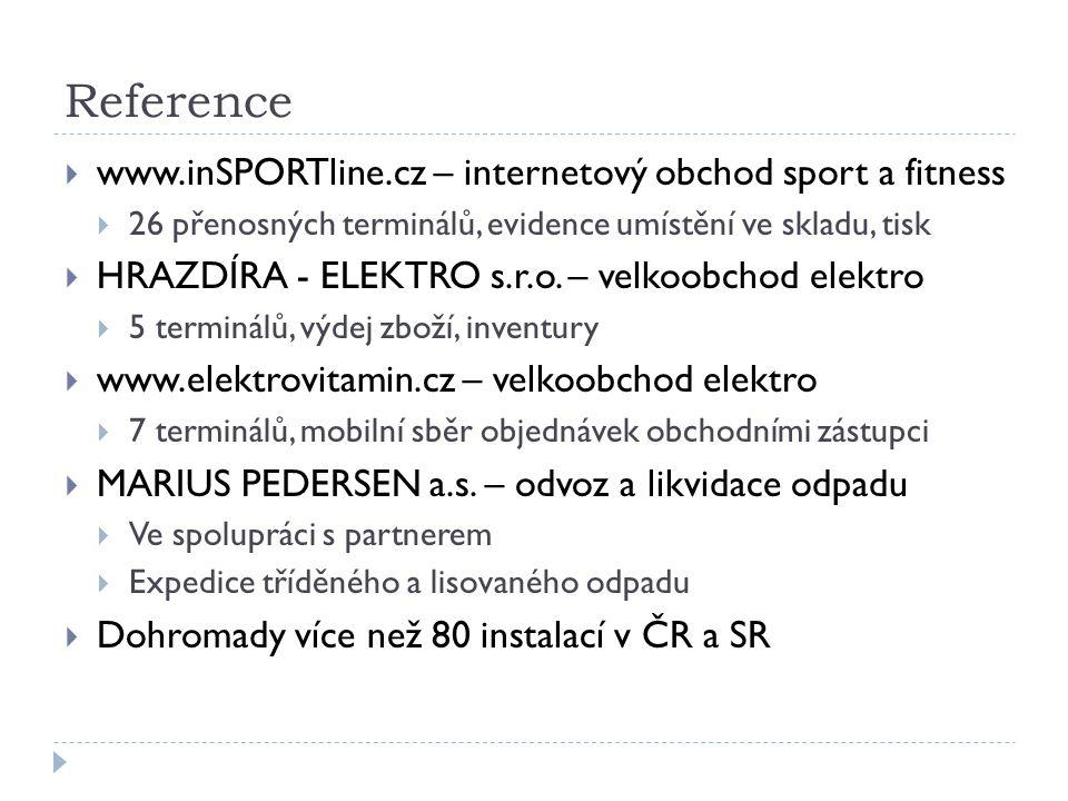 Reference  www.inSPORTline.cz – internetový obchod sport a fitness  26 přenosných terminálů, evidence umístění ve skladu, tisk  HRAZDÍRA - ELEKTRO s.r.o.