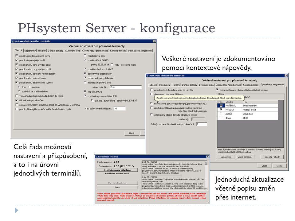 PHsystem Server - konfigurace Celá řada možností nastavení a přizpůsobení, a to i na úrovni jednotlivých terminálů.