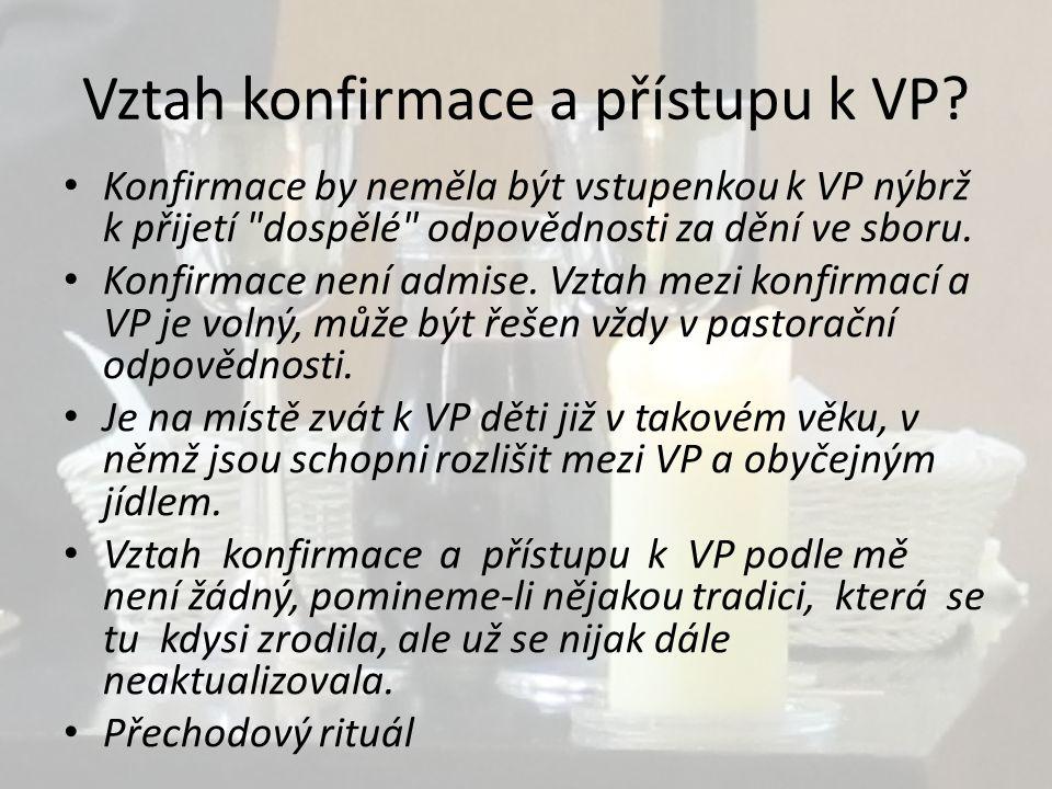 Vztah konfirmace a přístupu k VP.