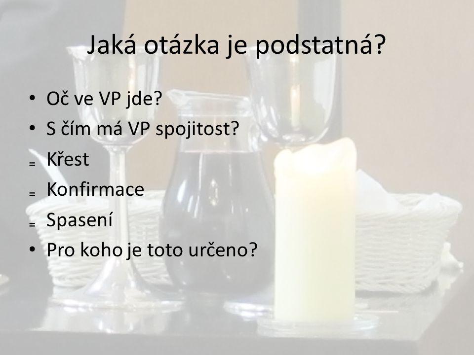 Jaká otázka je podstatná. • Oč ve VP jde. • S čím má VP spojitost.