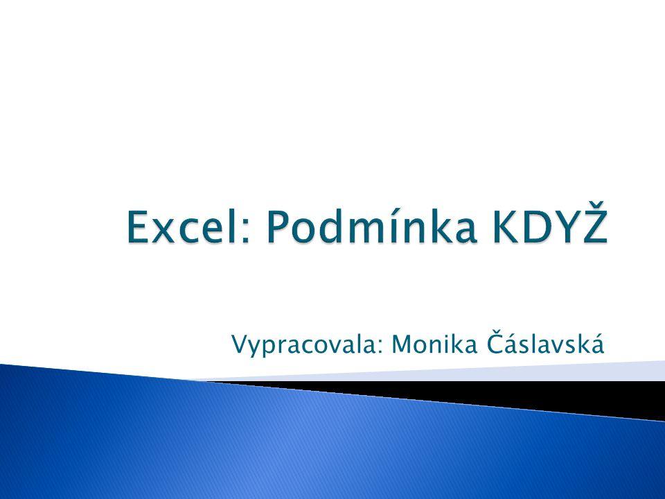 Vypracovala: Monika Čáslavská
