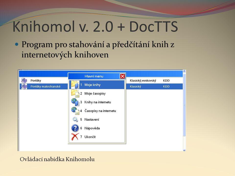 Knihomol v. 2.0 + DocTTS  Program pro stahování a předčítání knih z internetových knihoven Ovládací nabídka Knihomolu