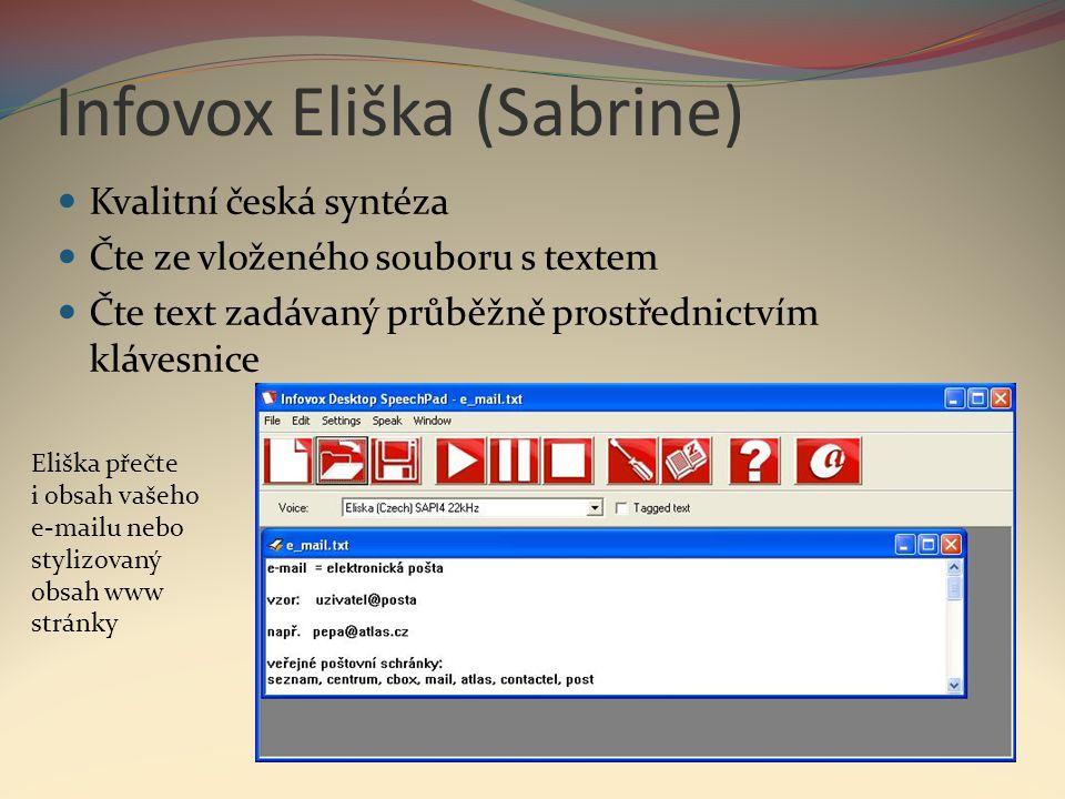 Infovox Eliška (Sabrine)  Kvalitní česká syntéza  Čte ze vloženého souboru s textem  Čte text zadávaný průběžně prostřednictvím klávesnice Eliška p