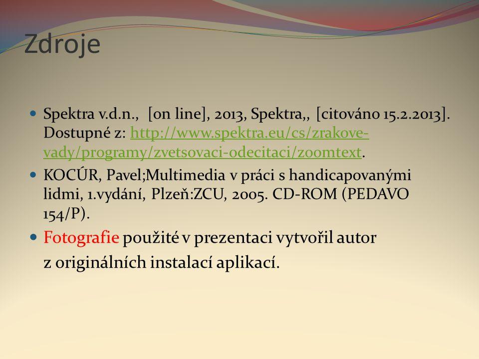 Zdroje  Spektra v.d.n., [on line], 2013, Spektra,, [citováno 15.2.2013]. Dostupné z: http://www.spektra.eu/cs/zrakove- vady/programy/zvetsovaci-odeci