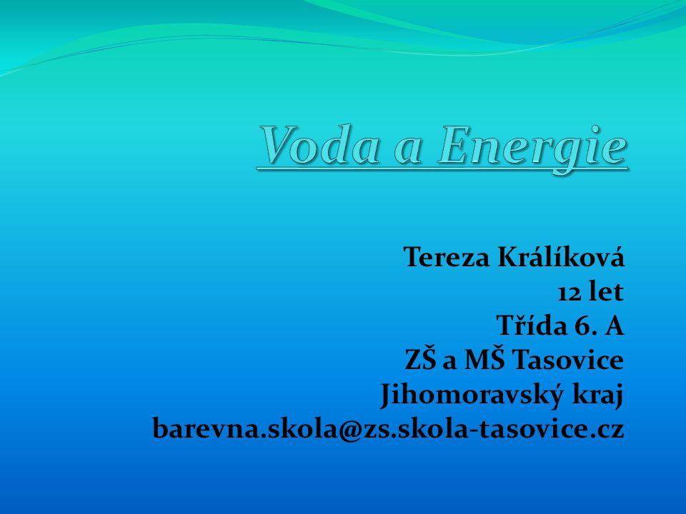 Tereza Králíková 12 let Třída 6. A ZŠ a MŠ Tasovice Jihomoravský kraj barevna.skola@zs.skola-tasovice.cz