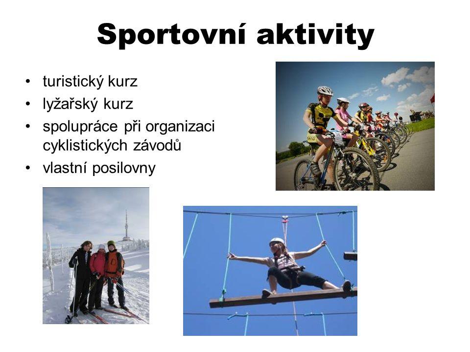 Sportovní aktivity •turistický kurz •lyžařský kurz •spolupráce při organizaci cyklistických závodů •vlastní posilovny