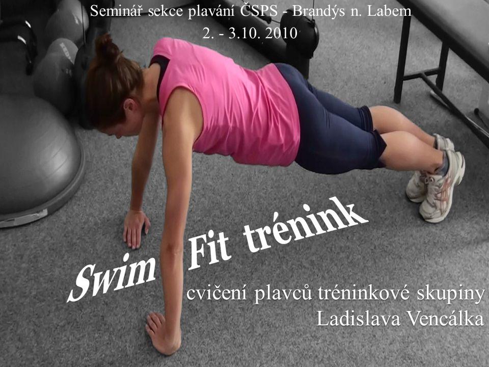 Seminář sekce plavání ČSPS - Brandýs n. Labem 2. - 3.10. 2010 cvičení plavců tréninkové skupiny Ladislava Vencálka