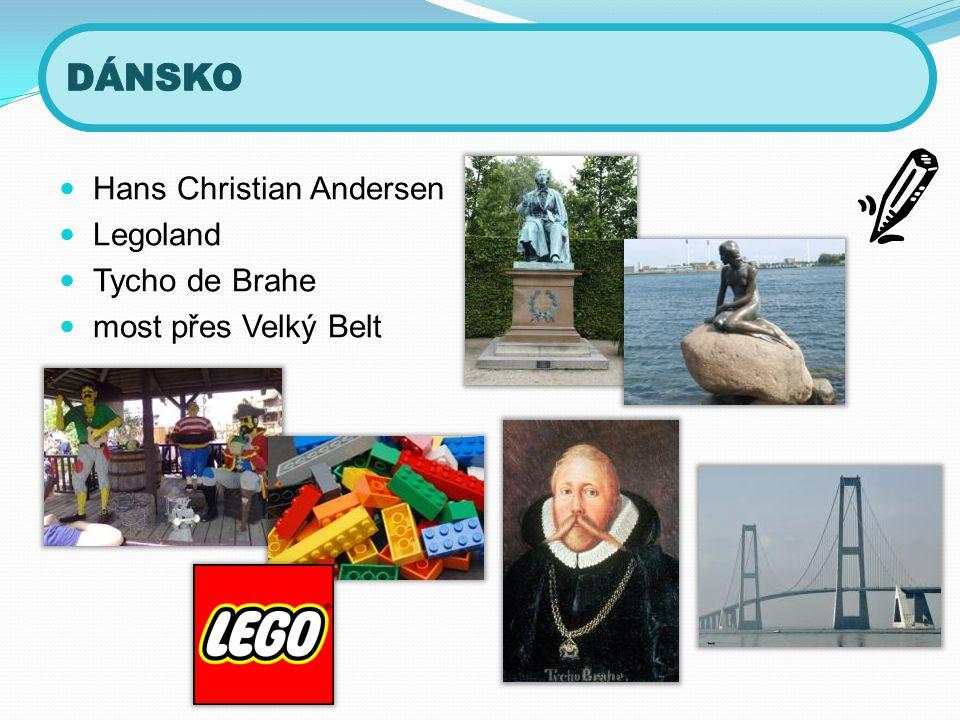  Hans Christian Andersen  Legoland  Tycho de Brahe  most přes Velký Belt