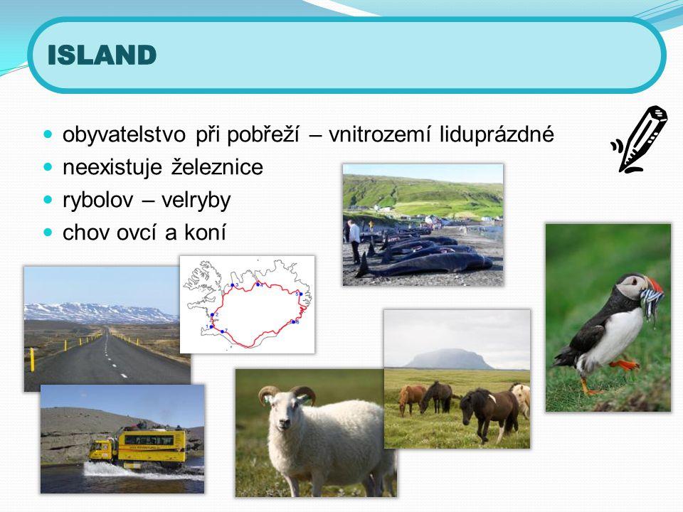  obyvatelstvo při pobřeží – vnitrozemí liduprázdné  neexistuje železnice  rybolov – velryby  chov ovcí a koní