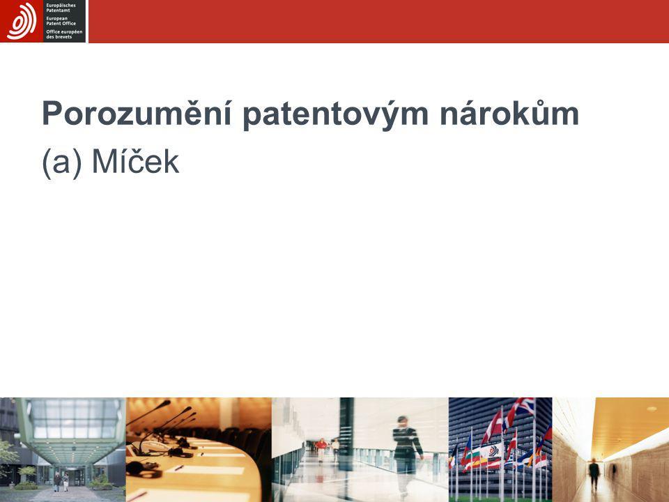 Porozumění patentovým nárokům (a) Míček