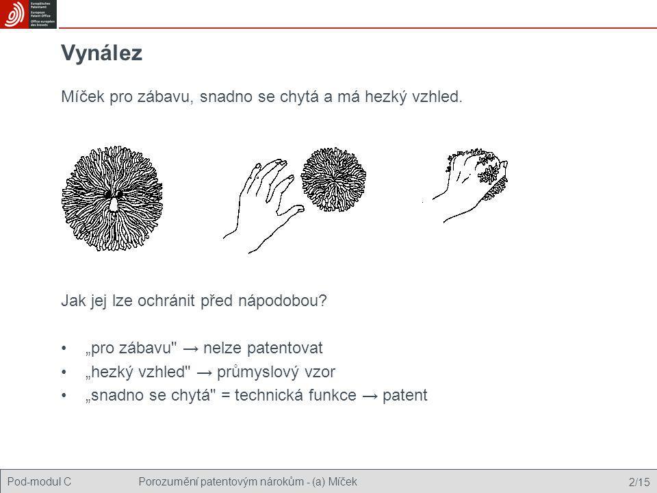 Pod-modul CPorozumění patentovým nárokům - (a) Míček 3/15 Jak tento vynález patentovat: nárokujte jej.