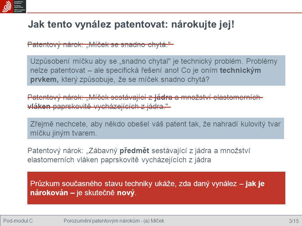 """Pod-modul CPorozumění patentovým nárokům - (a) Míček 3/15 Jak tento vynález patentovat: nárokujte jej! Uzpůsobení míčku aby se """"snadno chytal"""