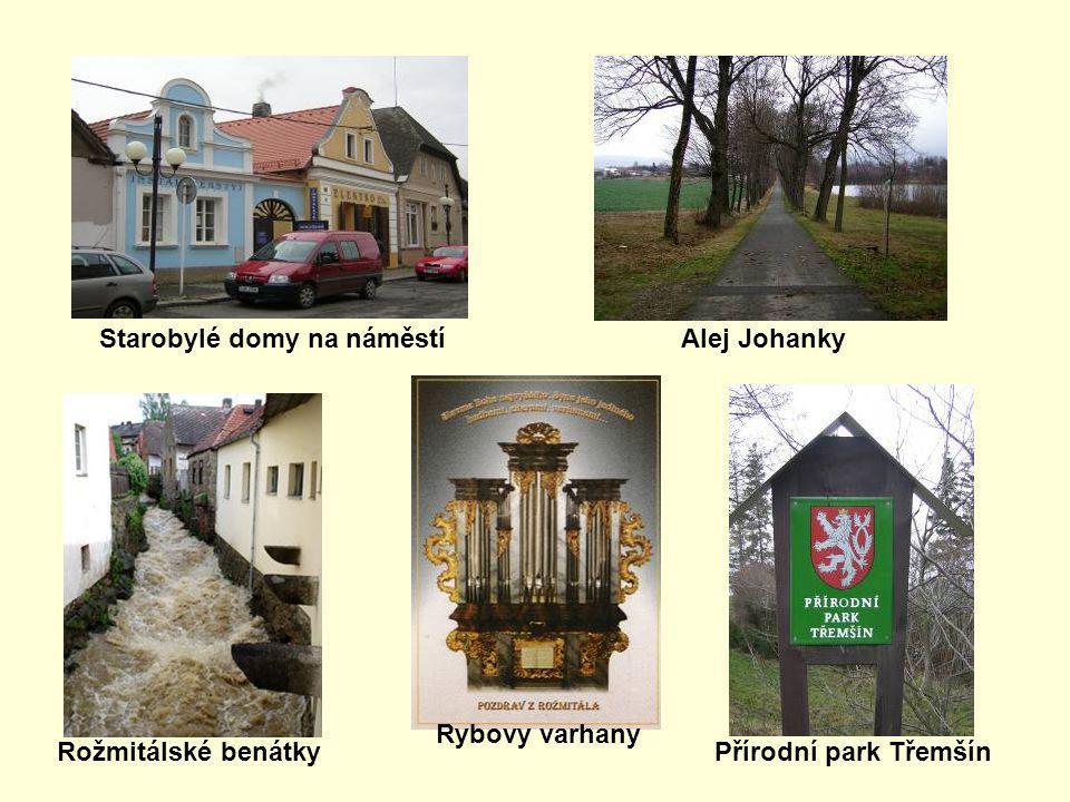 Starobylé domy na náměstíAlej Johanky Rožmitálské benátky Rybovy varhany Přírodní park Třemšín