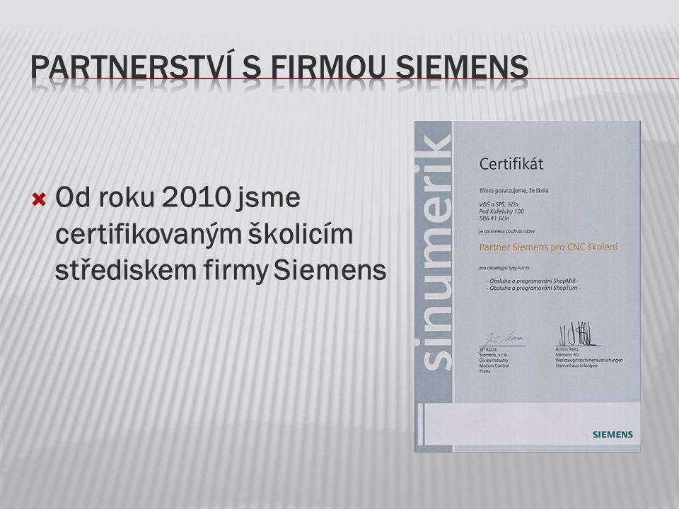 Od roku 2010 jsme certifikovaným školicím střediskem firmy Siemens