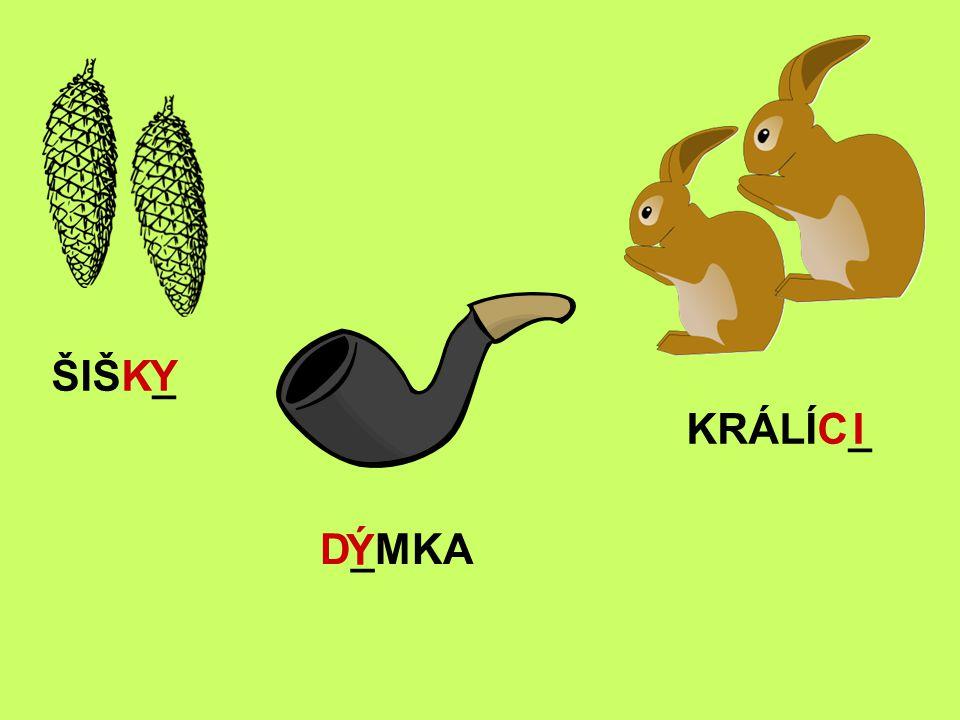D_MKA ŠIŠK_Y Ý KRÁLÍC_I