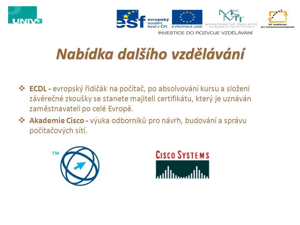 Nabídka dalšího vzdělávání  ECDL - evropský řidičák na počítač, po absolvování kursu a složení závěrečné zkoušky se stanete majiteli certifikátu, kte