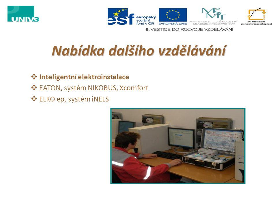 Nabídka dalšího vzdělávání  Inteligentní elektroinstalace  EATON, systém NIKOBUS, Xcomfort  ELKO ep, systém iNELS