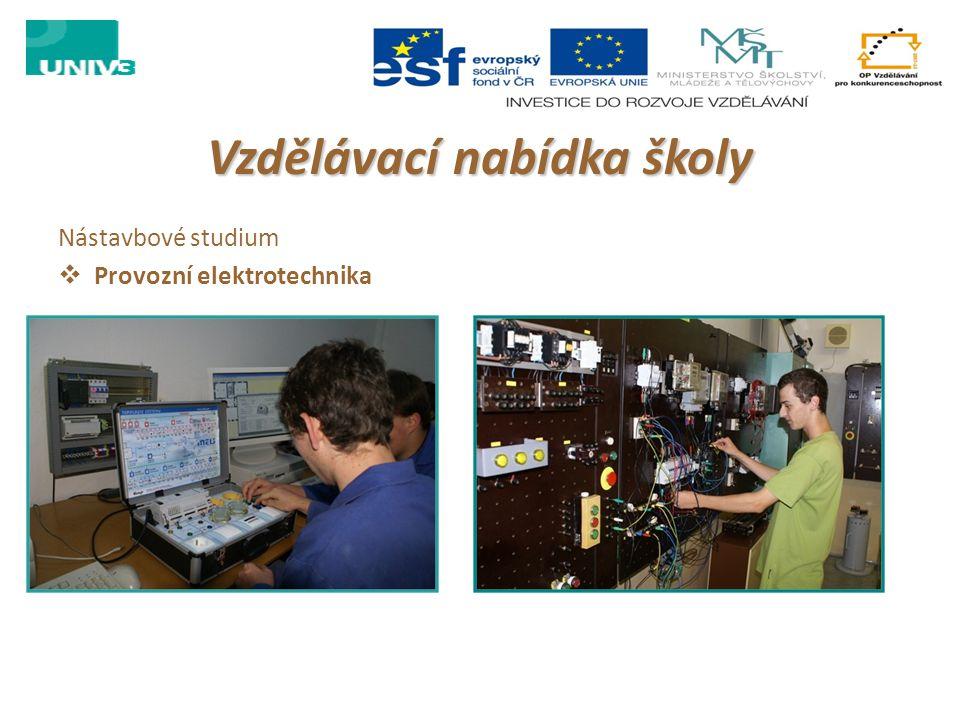 Vzdělávací nabídka školy Nástavbové studium  Provozní elektrotechnika