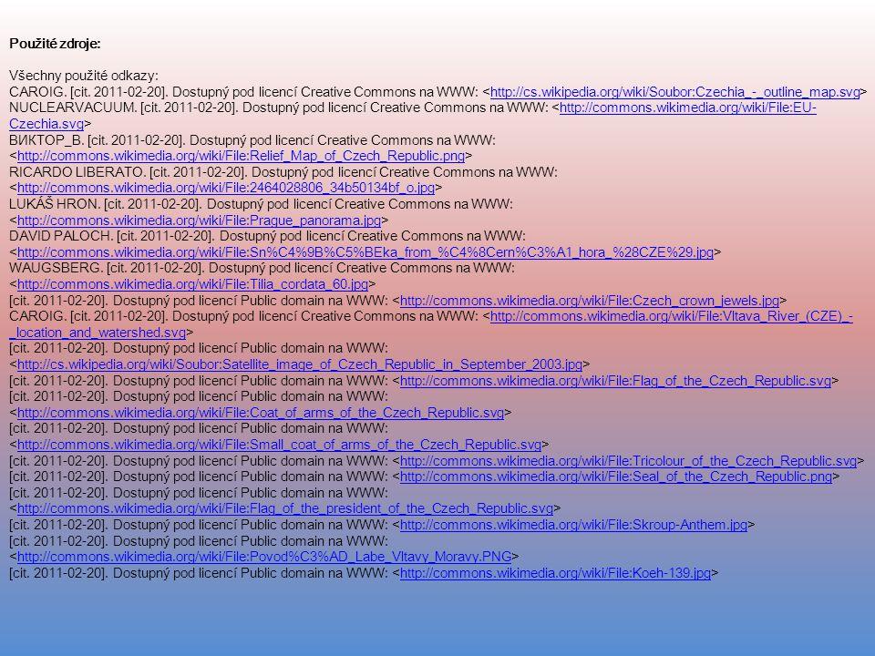 Použité zdroje: Všechny použité odkazy: CAROIG. [cit. 2011-02-20]. Dostupný pod licencí Creative Commons na WWW: http://cs.wikipedia.org/wiki/Soubor:C