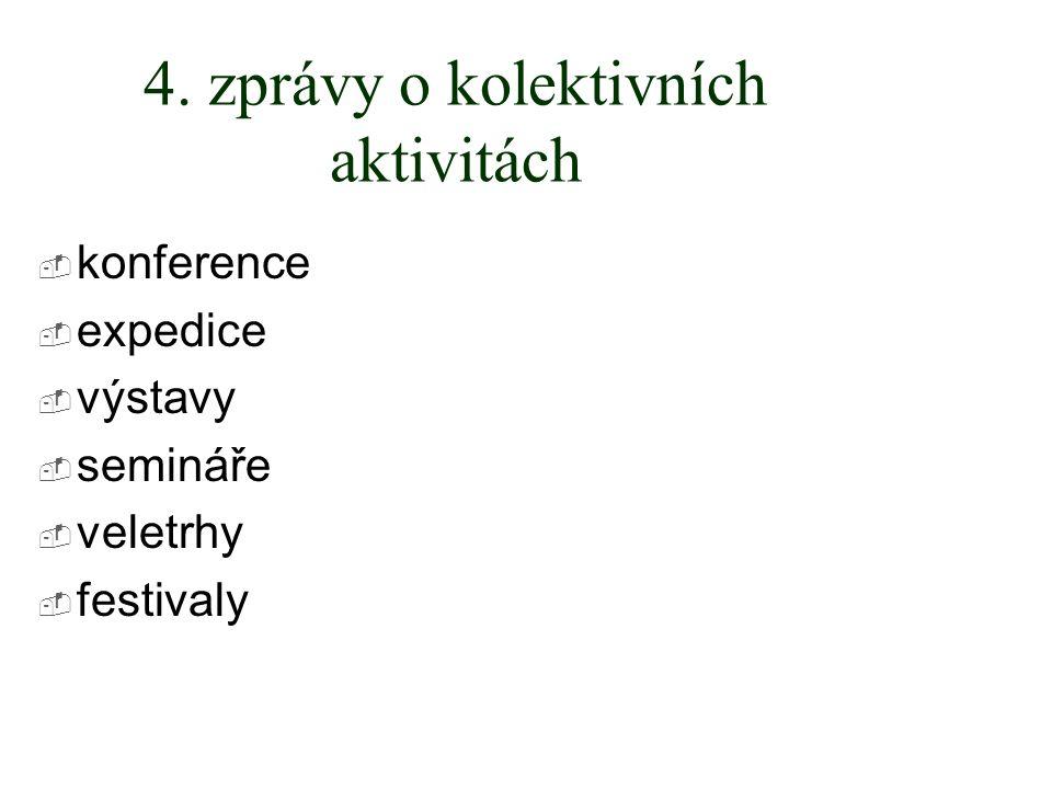 4. zprávy o kolektivních aktivitách  konference  expedice  výstavy  semináře  veletrhy  festivaly