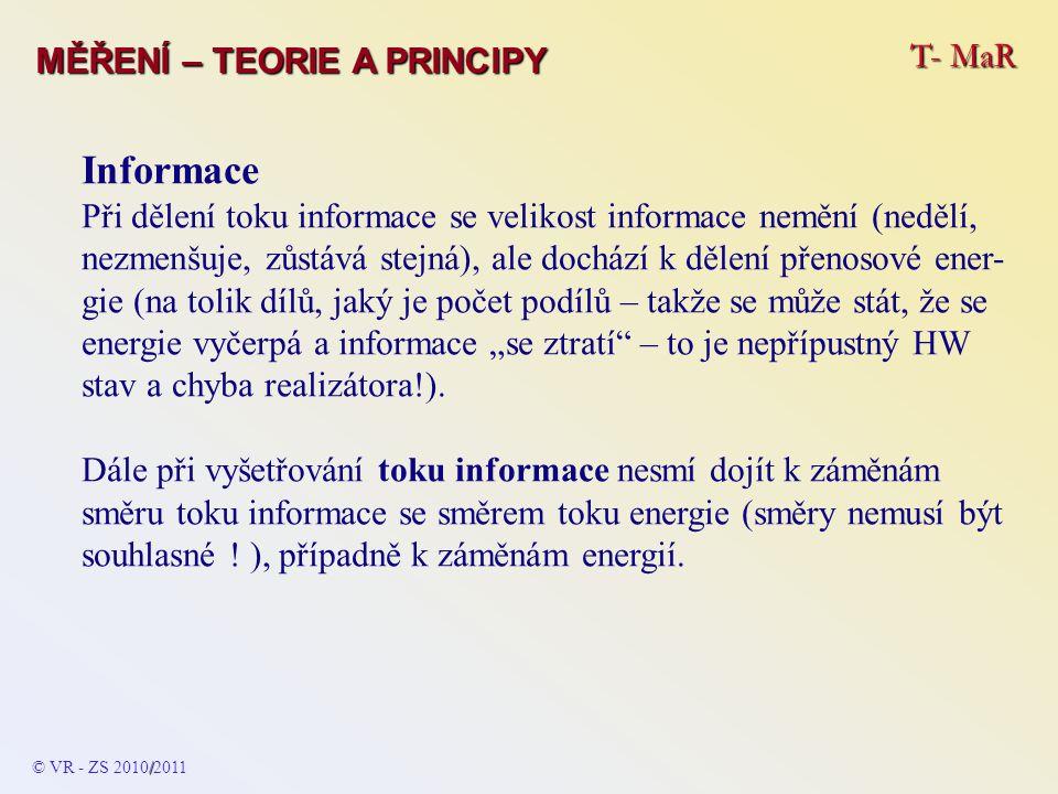 T- MaR MĚŘENÍ – TEORIE A PRINCIPY Informace Při dělení toku informace se velikost informace nemění (nedělí, nezmenšuje, zůstává stejná), ale dochází k