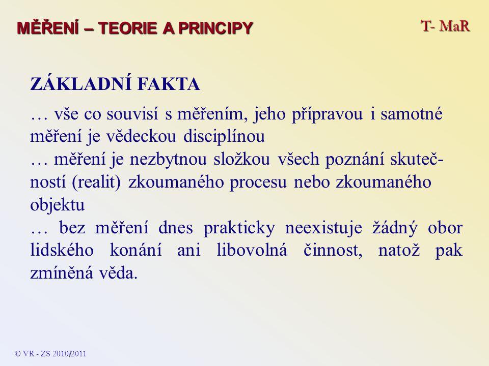 T- MaR MĚŘENÍ – TEORIE A PRINCIPY Signál grafické vyjádření - diskrétní (nespojitý) signál txtx t dt / © VR - ZS 2010/2011