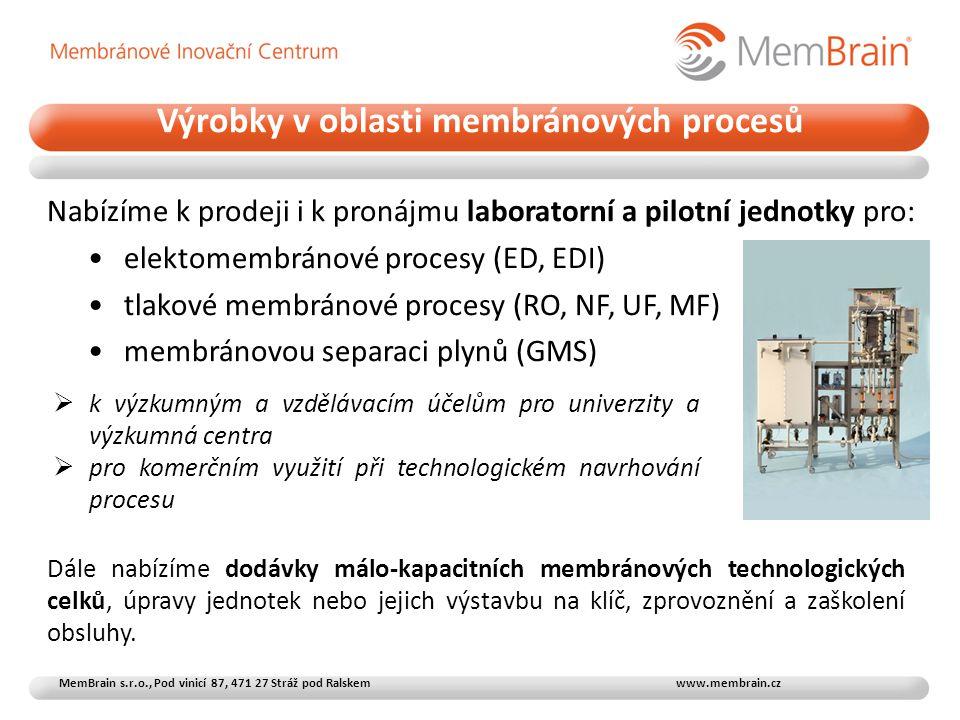 Výrobky v oblasti membránových procesů MemBrain s.r.o., Pod vinicí 87, 471 27 Stráž pod Ralskem www.membrain.cz Dále nabízíme dodávky málo-kapacitních membránových technologických celků, úpravy jednotek nebo jejich výstavbu na klíč, zprovoznění a zaškolení obsluhy.