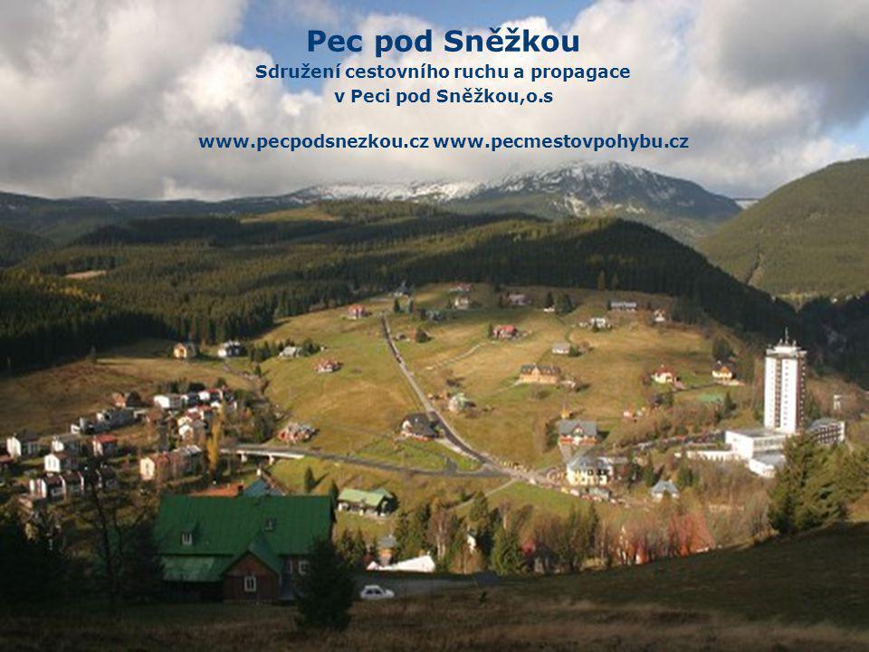. Pec pod Sněžkou Sdružení cestovního ruchu a propagace v Peci pod Sněžkou,o.s www.pecpodsnezkou.cz www.pecmestovpohybu.cz
