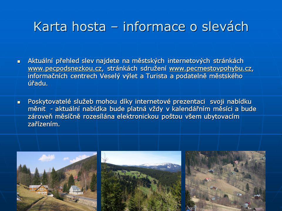 Karta hosta – informace o slevách  Aktuální přehled slev najdete na městských internetových stránkách www.pecpodsnezkou.cz, stránkách sdružení www.pe