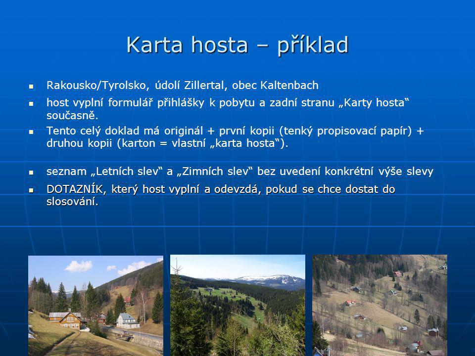 """Karta hosta – příklad   Rakousko/Tyrolsko, údolí Zillertal, obec Kaltenbach   host vyplní formulář přihlášky k pobytu a zadní stranu """"Karty hosta"""""""