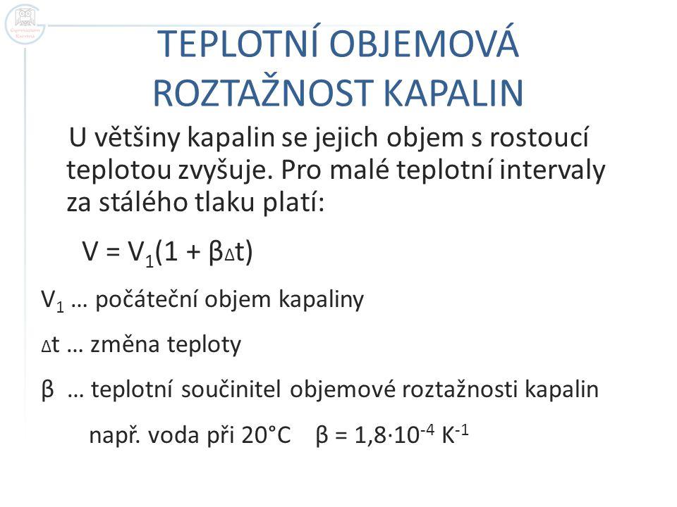 Se změnou teploty kapaliny se mění také její hustota: ρ= ρ 1 ( 1 – β Δ t ) Výjimkou mezi kapalinami je voda.