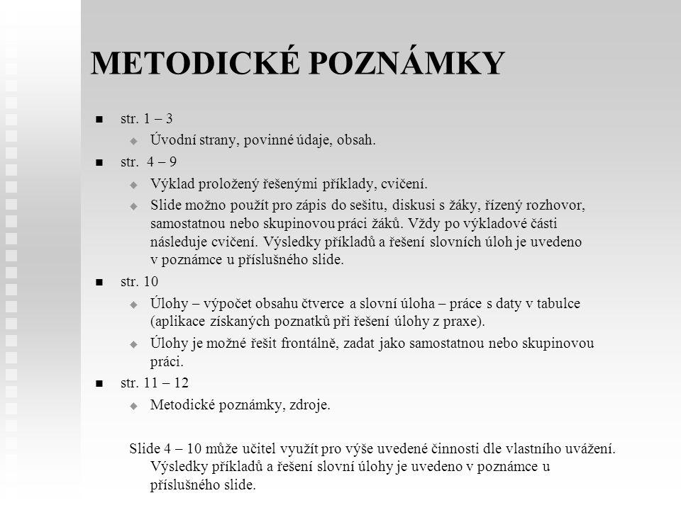 METODICKÉ POZNÁMKY   str. 1 – 3   Úvodní strany, povinné údaje, obsah.   str. 4 – 9   Výklad proložený řešenými příklady, cvičení.   Slide m