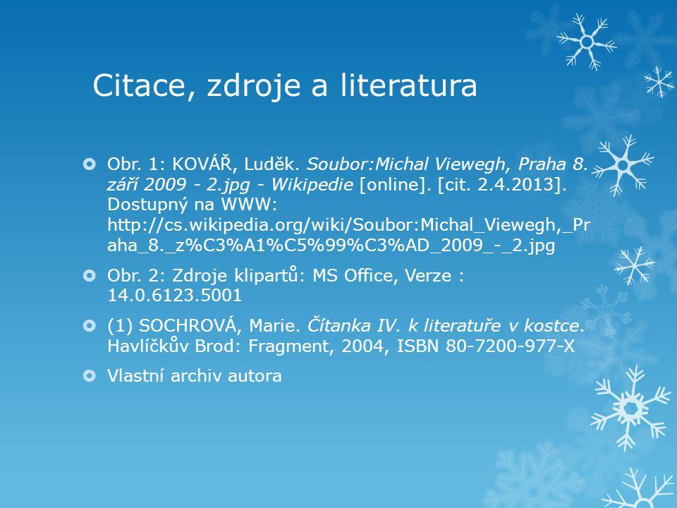 Citace, zdroje a literatura  Obr. 1: KOVÁŘ, Luděk.