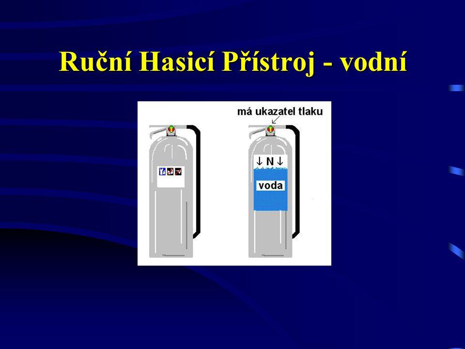Hasicí přístroje - druhy â Vodní â Pěnový â Práškový â Sněhový â Halonový