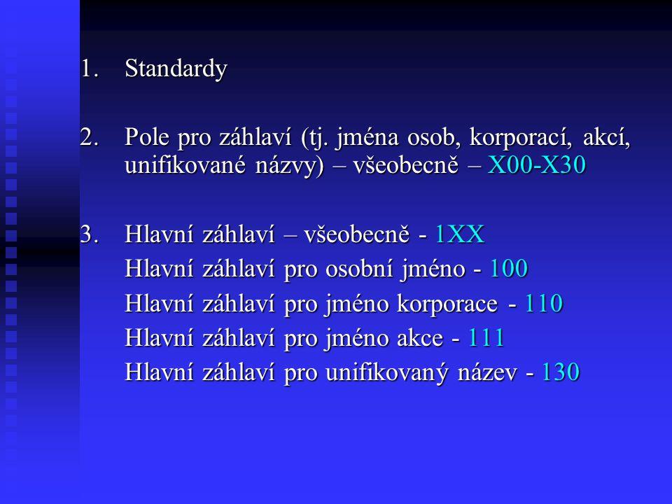 1.Standardy 2.Pole pro záhlaví (tj.