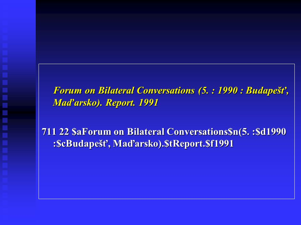 Forum on Bilateral Conversations (5. : 1990 : Budapešť, Maďarsko). Report. 1991 Forum on Bilateral Conversations (5. : 1990 : Budapešť, Maďarsko). Rep