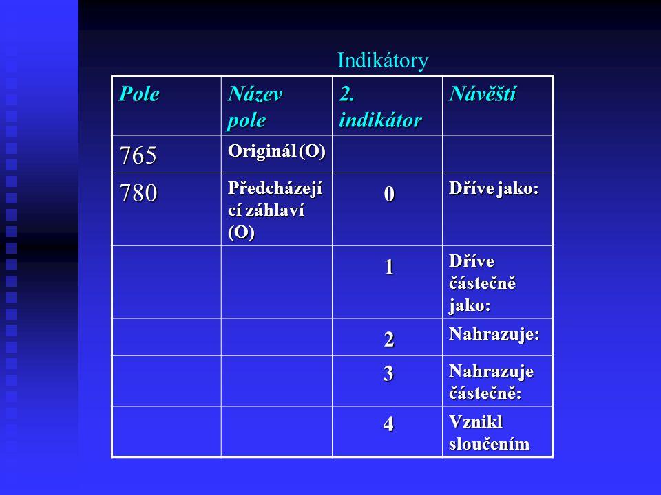Indikátory Pole Název pole 2.