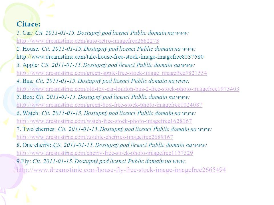 Citace: 1. Car: Cit. 2011-01-15. Dostupný pod licencí Public domain na www: http://www.dreamstime.com/auto-retro-imagefree2662273 2. House: Cit. 2011-
