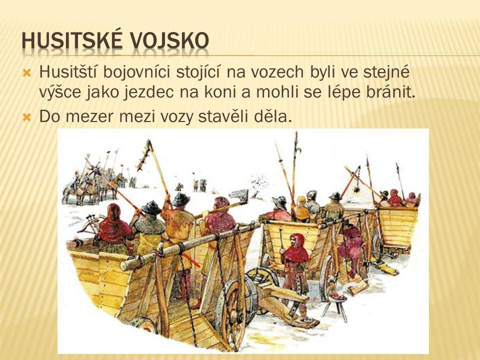  Husitští bojovníci stojící na vozech byli ve stejné výšce jako jezdec na koni a mohli se lépe bránit.  Do mezer mezi vozy stavěli děla.