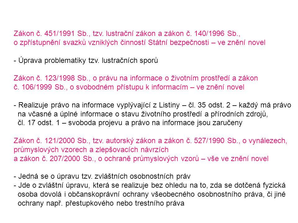 Zákon č. 451/1991 Sb., tzv. lustrační zákon a zákon č. 140/1996 Sb., o zpřístupnění svazků vzniklých činností Státní bezpečnosti – ve znění novel - Úp