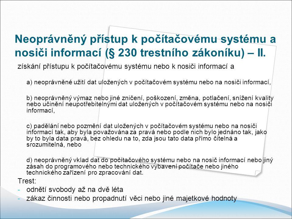 Neoprávněný přístup k počítačovému systému a nosiči informací (§ 230 trestního zákoníku) – II.