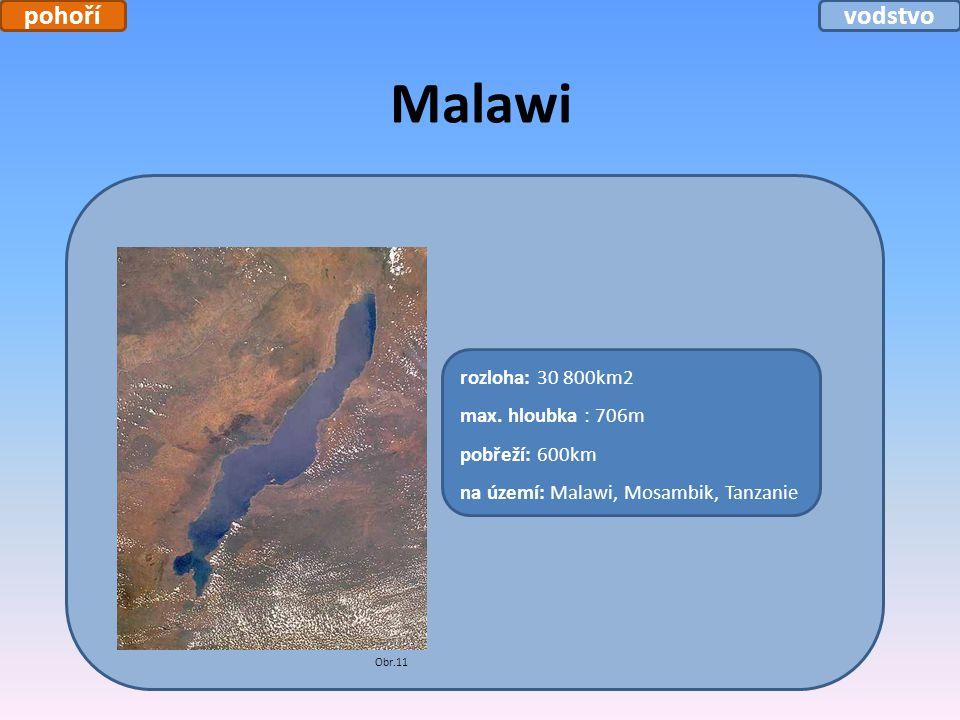 Malawi rozloha: 30 800km2 max. hloubka : 706m pobřeží: 600km na území: Malawi, Mosambik, Tanzanie Obr.11 pohořívodstvo