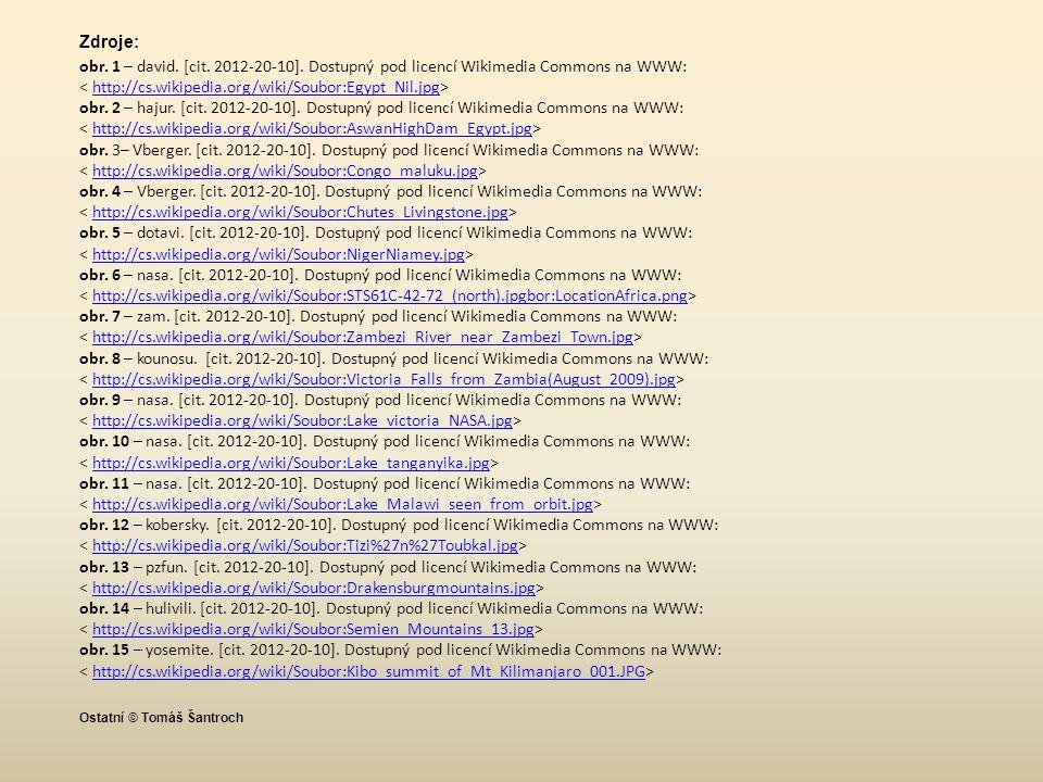Zdroje: obr. 1 – david. [cit. 2012-20-10]. Dostupný pod licencí Wikimedia Commons na WWW: http://cs.wikipedia.org/wiki/Soubor:Egypt_Nil.jpg obr. 2 – h
