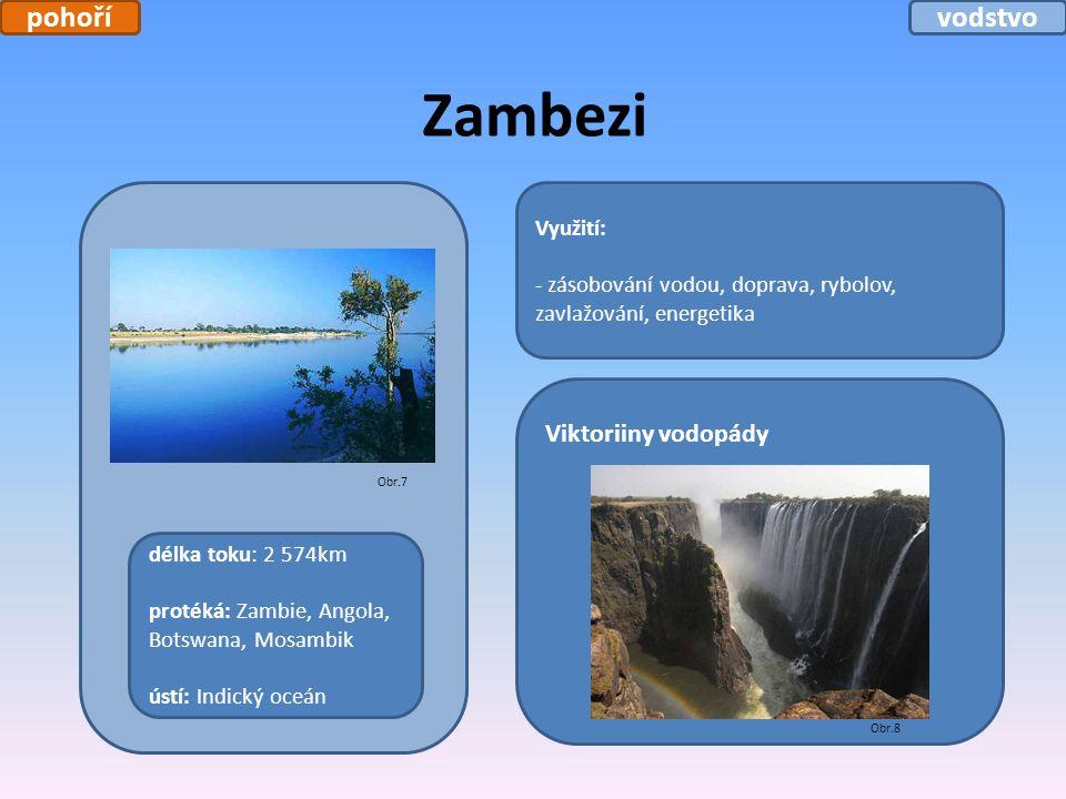 Zambezi Využití: - zásobování vodou, doprava, rybolov, zavlažování, energetika délka toku: 2 574km protéká: Zambie, Angola, Botswana, Mosambik ústí: I