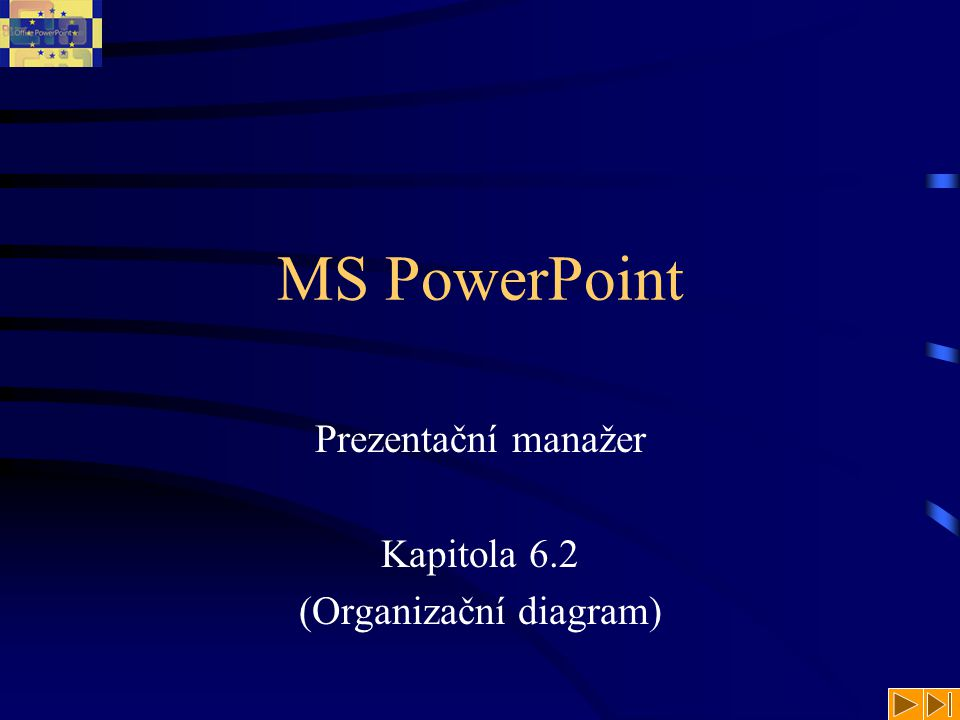 MS PowerPoint Prezentační manažer Kapitola 6.2 (Organizační diagram)