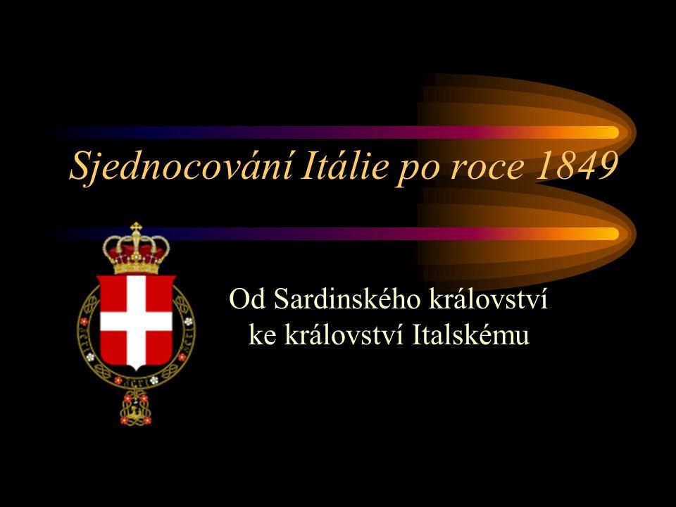 Situace na Apeninském poloostrově po roce 1848 • jižní Itálie a Sicílie pod nadvládou Bourbonů (Království obojí Sicílie) •ve střední Itálii se Papežský stát a Středoitalské státy (Toskánsko, Parma, Romagna, Modena) •v severní Itálii Lombardie, Benátsko a Istrie pod vlivem Rakouska a nezávislé Sardinské Království