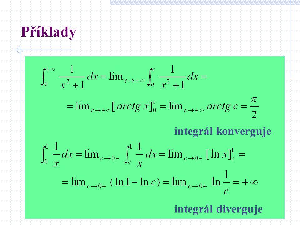 Příklady integrál konverguje integrál diverguje