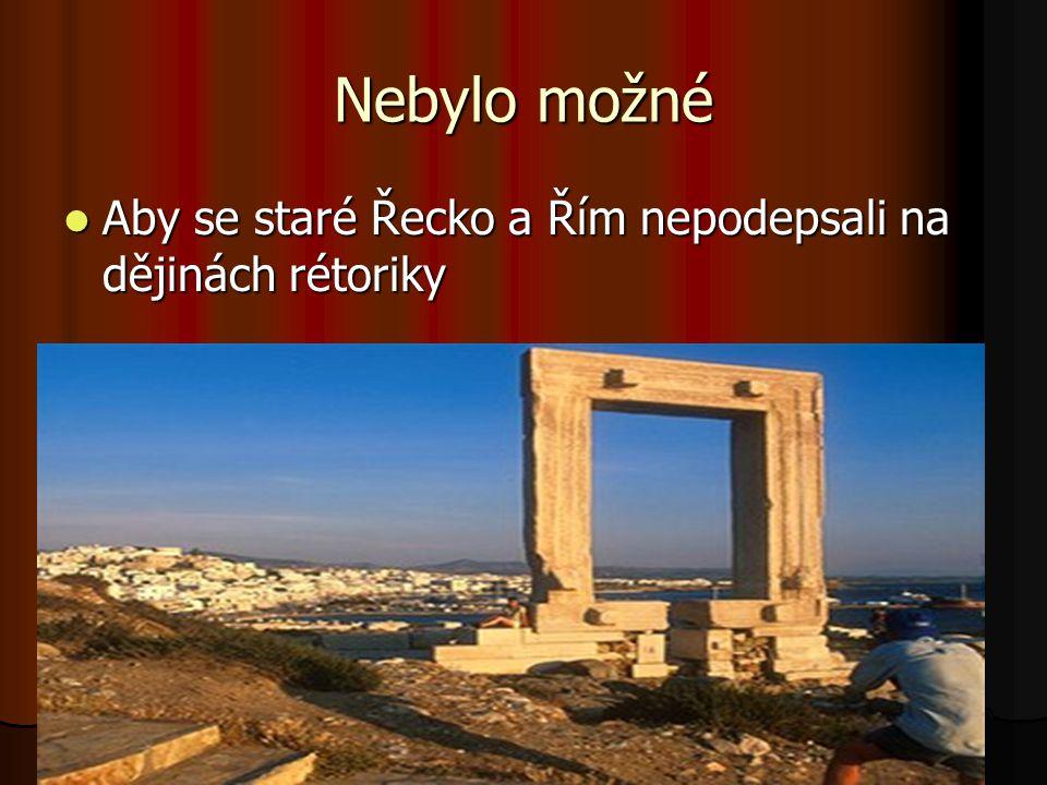 Nebylo možné  Aby se staré Řecko a Řím nepodepsali na dějinách rétoriky